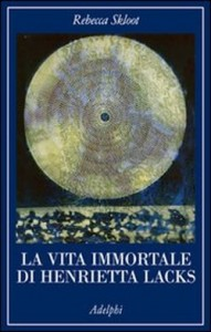 "Rebecca Skloot: ""La vita immortale di Henrietta Lacks"""