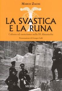 La svastica e la runa. Cultura ed esoterismo nella SS, di Marco Zagni (ed. Mursia)