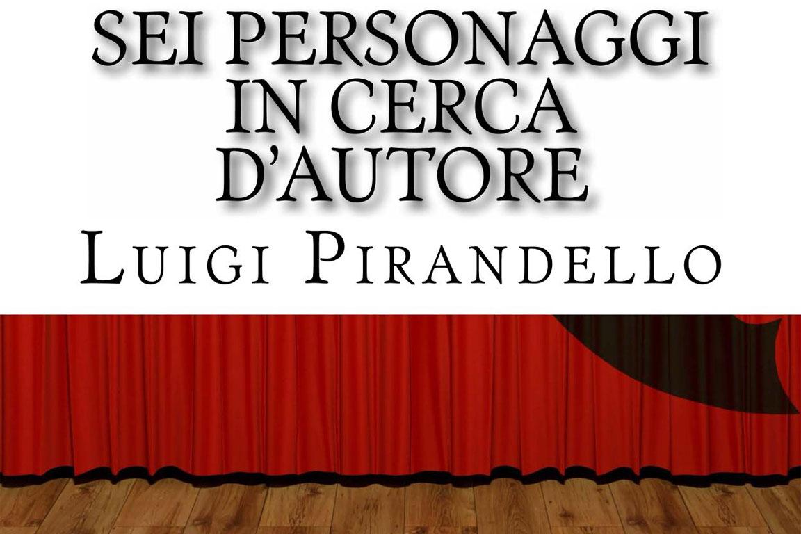 Sei personaggi in cerca di autore - Pirandello