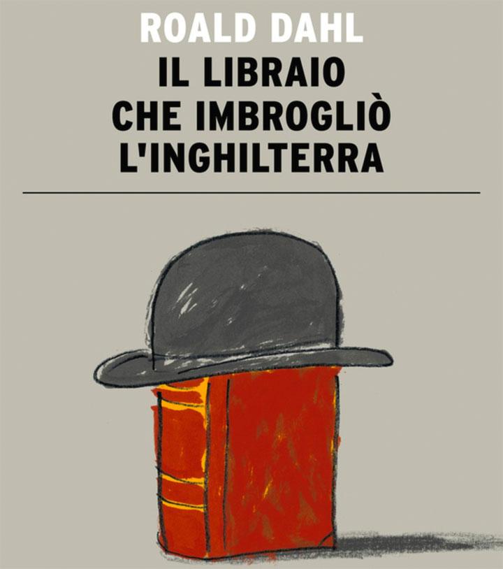 Il libraio che imbrogliò l'Inghilterra - Roald Dahl