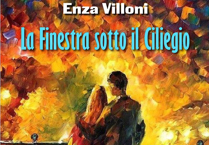 La Finestra sotto il Ciliegio - Enza Villoni - libro