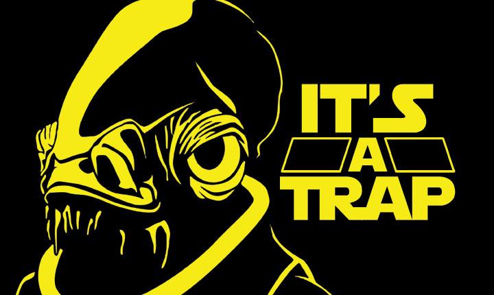 It's a trap - Star Wars - Ackbar