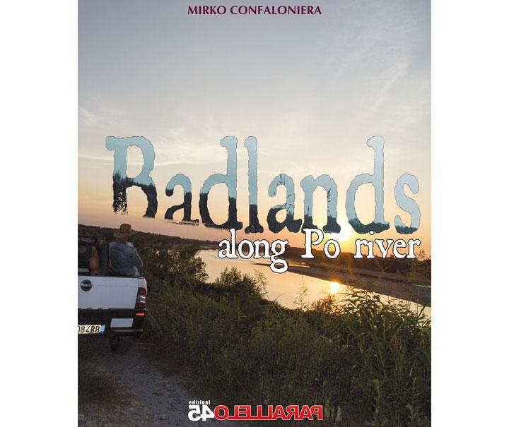 Mirko Confaloniera - Badlands along Po river - 2015