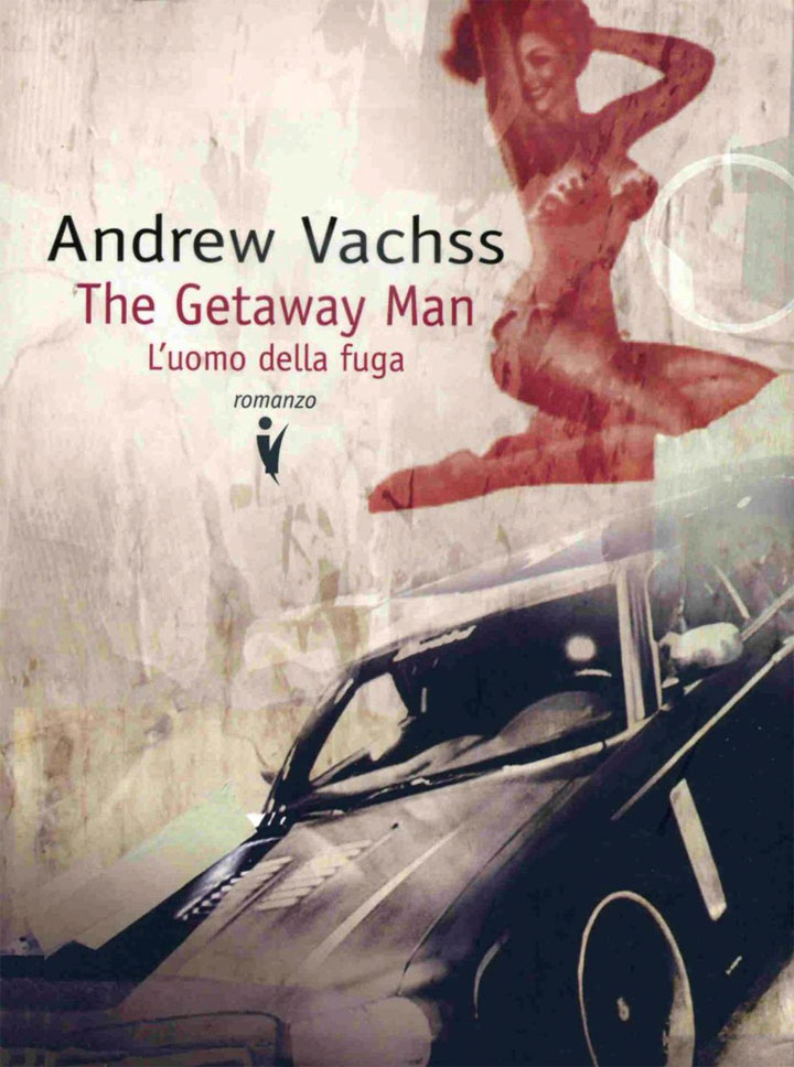 The getaway man - libro - Andrew Vachss