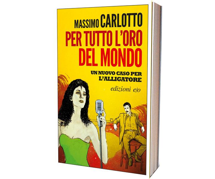 Per tutto l'oro del mondo - libro - Carlotto