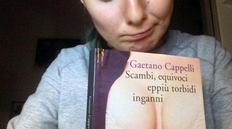 Scambi, equivoci eppiù torbidi inganni (2015, Gaetano Cappelli)