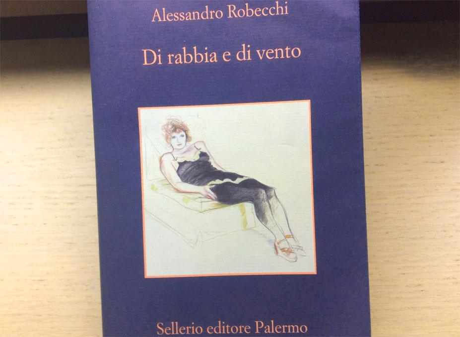Di rabbia e di vento - Libro - Alessandro Robecchi