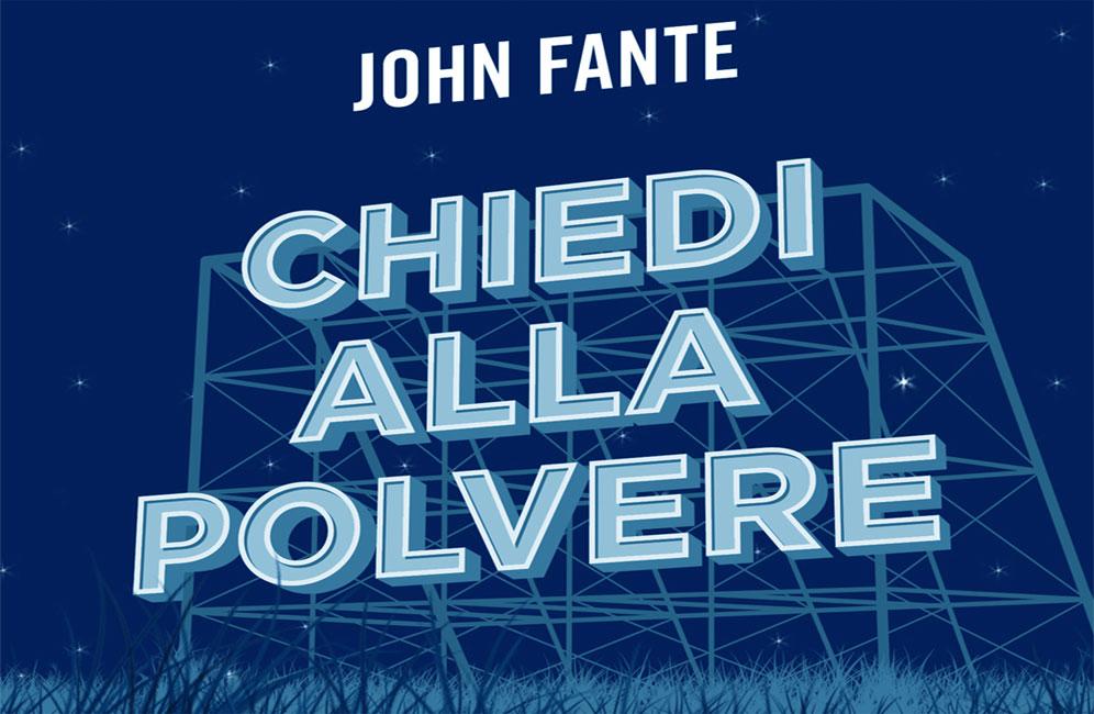 Chiedi alla polvere - libro - riassunto - John Fante