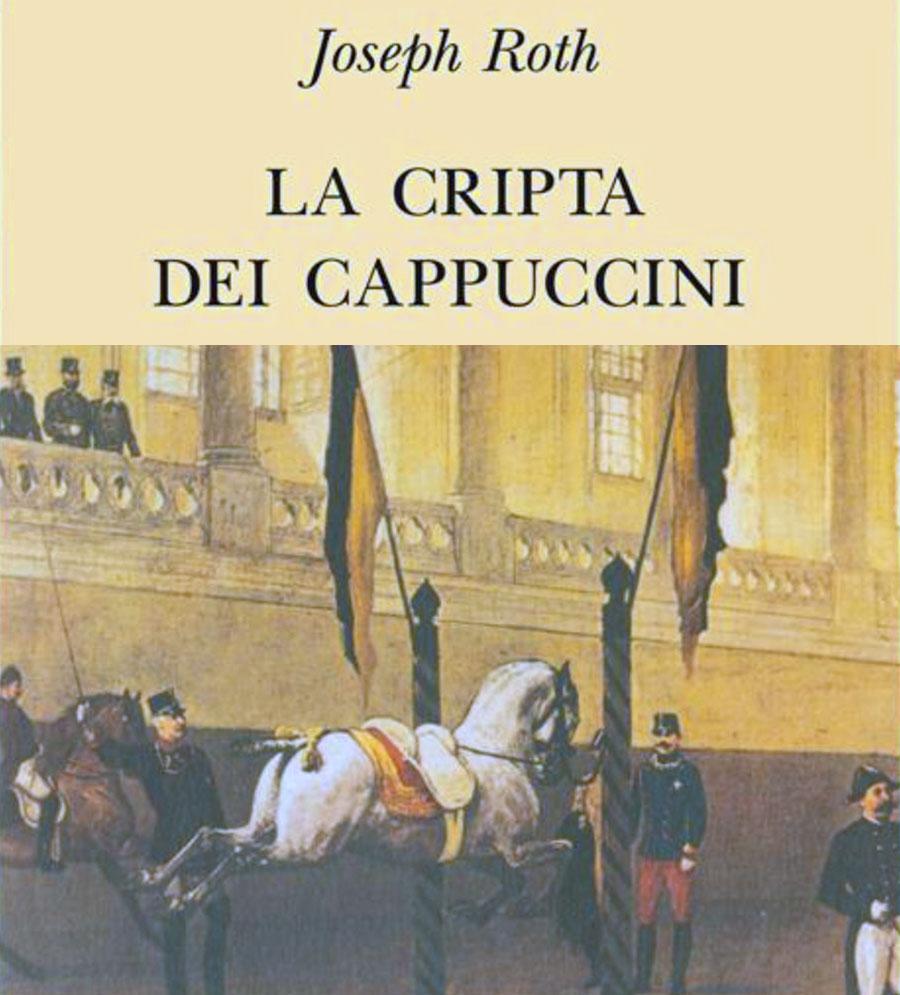 La Cripta dei Cappuccini - Joseph Roth - Libro - Riassunto