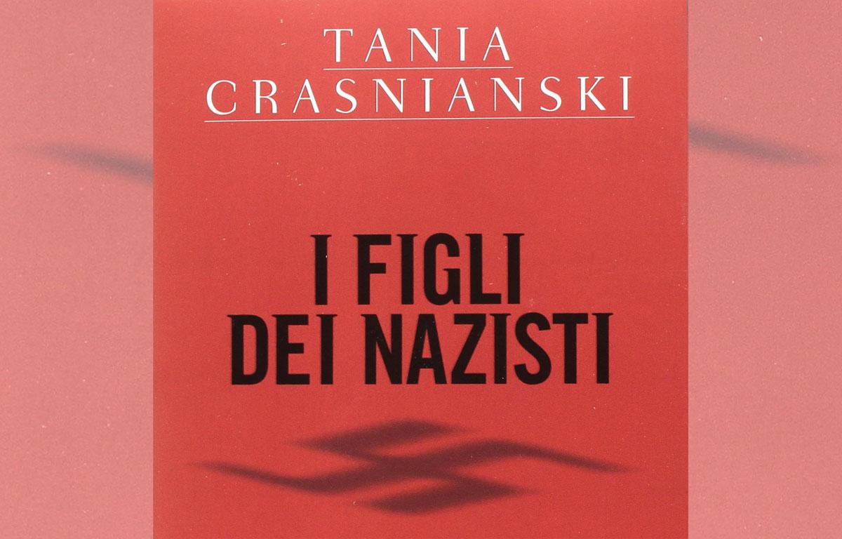 I figli dei nazisti - libro - Tania Crasnianski