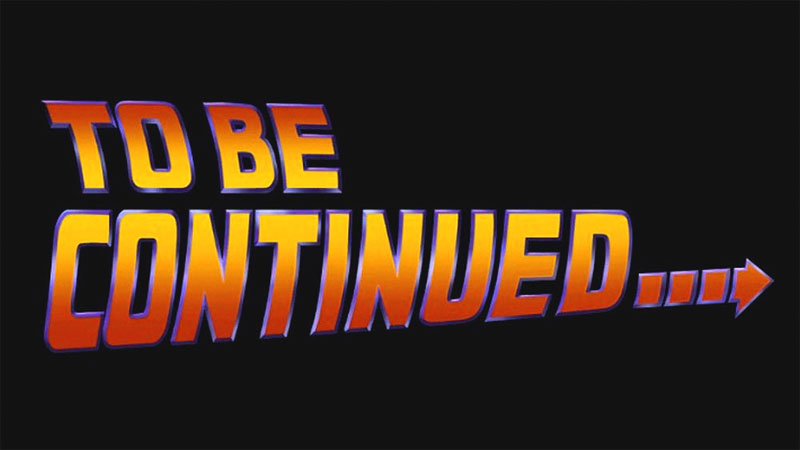 to be continued - sequel
